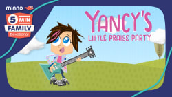 Yancy's Little Praise Party - 5 Minute Family Devotional