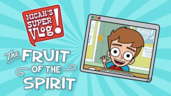 Micah's Super Vlog - The Fruit of the Spirit