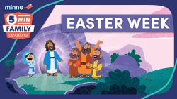 Easter Week - 5 Minute Family Devotional