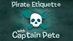 Pirate Etiquette with Captain Pete