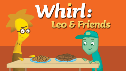 Whirl: Leo and Friends