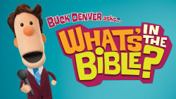 Buck Denver Asks...What's In the Bible?