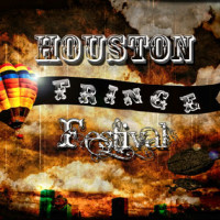 7th Annual Houston Fringe Festival