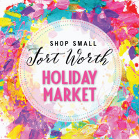 Shop Small Fort Worth Holiday Market