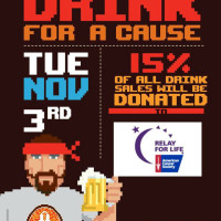 Drink for a Cause - ACS Relay for Life FUNraiser