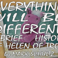 Everything Will Be Different: A Brief History of Helen of Troy