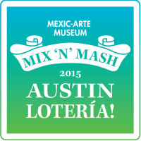 Mexic-Arte Museum presents Mix 'n' Mash: Austin Lotería! Party, Exhibition & Art Sale