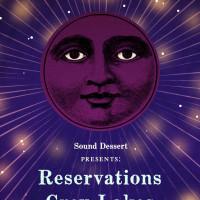 Sound Dessert Nights featuring Wildcat Apollo, Darkbird, Grey Lakes & Reservations