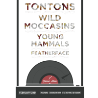 "The Tontons 7"" Release Show with Wild Moccasins, Young Mammals and Featherface"