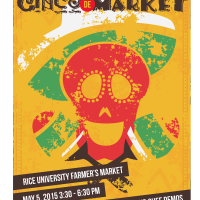 "Rice University Farmers Market's ""Cinco De Market"""