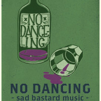 No Dancing Sad bastard music