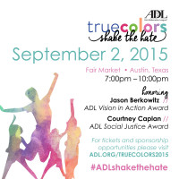 Anti-Defamation League of Austin presents True Colors : Shake the Hate