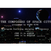 "Sound Hive presents ""The Composers of Space City"""