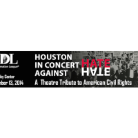 "Anti-Defamation League presents ""Houston in Concert Against Hate: A Theatre Tribute to American Civil Rights"""