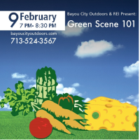 "Bayou City Outdoors and REI present ""Green Scene & Houston Food Faves"""