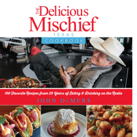 Book launch party and signing: The Delicious Mischief Texas Cookbook by John DeMers
