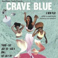 MouthRadio Theatre presents Crave Blue
