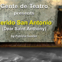 Gente de Teatro presents <i>Querido San Antonio (Dear Saint Anthony)</i>