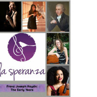 La Speranza presents Franz Joseph Haydn: <i>The Early Years</i>