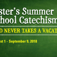 <i>Sister's Summer School Catechism: God Never Takes A Vacation</i>