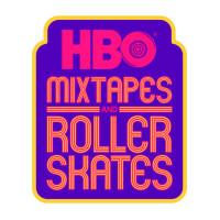 HBO Mixtapes and Roller Skates