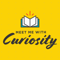 Meet Me with Curiosity