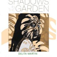 """Delita Martin: """"Shadows in the Garden"""" opening reception"""