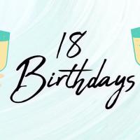 18 Birthdays