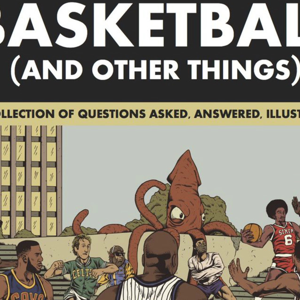 Shea Serrano book Basketball and Other Things