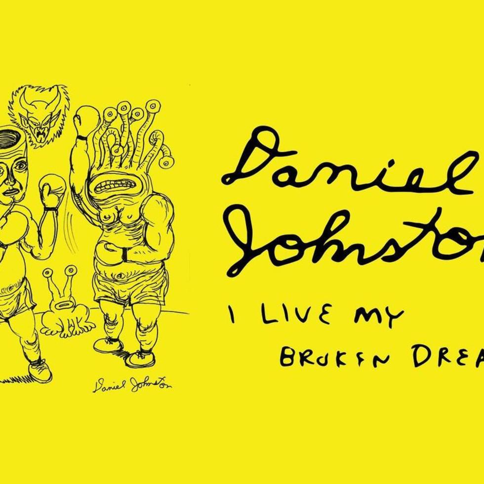"Daniel Johnston ""I Live My Broken Dreams"""