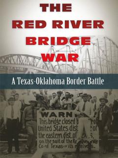Bullock Texas State History Museum presents High Noon Talk: Red River Bridge War