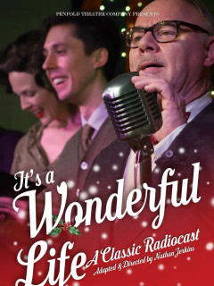 Penfold Theatre Company presents An It's a Wonderful Life Classic Radiocast