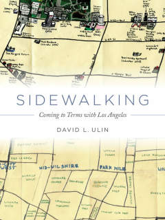 Harry Ransom Center presents Sidewalking: Coming to Terms with Los Angeles by David Ulin