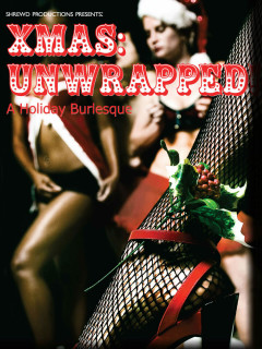 Shrewds Production presents Xmas: Unwrapped, A Holiday Burlesque