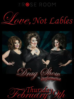 The Rose Room presents Love, Not Labels Drag Show