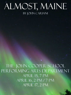 The John Cooper School Performing Arts Department presents Almost, Maine