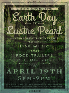 Lustre Pearl hosts an Earth Day Happy Hour Concert for Rainforest Partnership