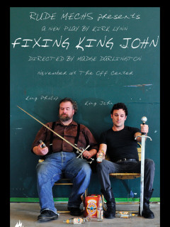 Rude Mechanicals presents play Fixing King John