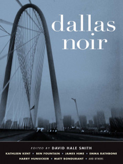 Dallas Noir, David Hale Smith