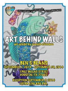 "Children's Prison Art Project opening reception: ""Art Behind Walls: An art exhibit by juvenile offenders"""