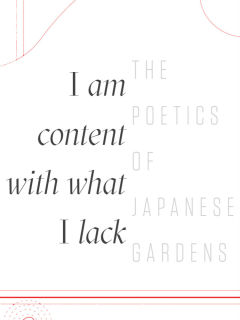 Japan-America Society of Houston I am Content with What I Lack - The Poetics of Japanese Gardens