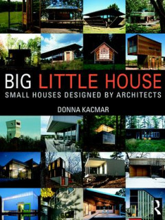 "MFAH Lecture: ""Big Little House: Small Houses Designed by Architects"" by Donna Kacmar"