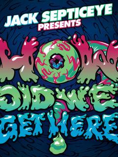 Jacksepticeye - How Did We Get Here?