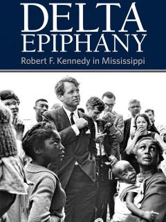 Ellen Meacham: Delta Epiphany - RFK in Mississippi
