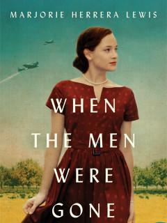 Marjorie Herrera Lewis - When the Men Were Gone