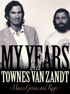 """Harold Eggers Jr.: """"My Years with Townes Van Zandt"""""""