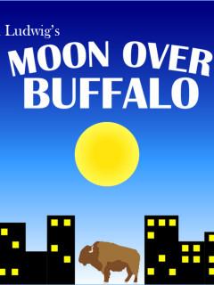 Moon Over Buffalo by Ken Ludwig