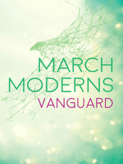 March Moderns: Vanguard