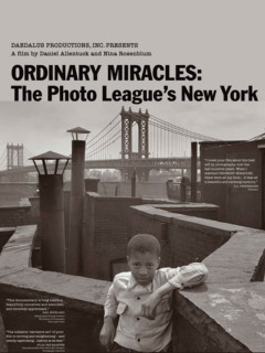 DO NOT USE - Ordinary Miracles: The Photo League's New York