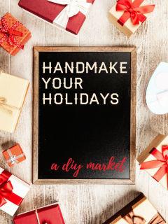 Handmake Your Holidays: A DIY Market